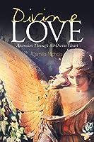 Divine Love: Ascension Through the Divine Heart