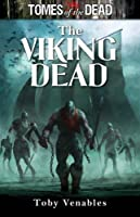The TOMES OF THE DEAD: Viking Dead