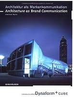 Architektur Als Markenkommunikation/Architecture As Brand Communication: Dynaform + Cube