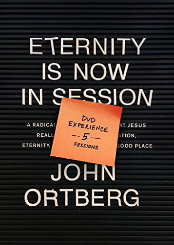 Eternity Is Now in Session Dvd Experience: A Radical Rediscovery of What Jesus Really Taught About Salvation, Eternity, and Getting to the Good Place: 5 Sessions