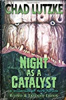 Night As a Catalyst