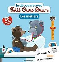 Petit Ours Brun: Je decouvre avec Petit Ours Brun/Les metiers