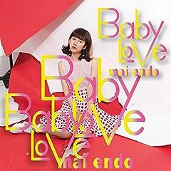 遠藤舞「Baby Love」のジャケット画像
