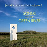 Jim Ridl's Door in a Field 2: Songs of the Green