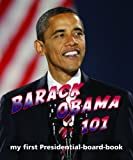 Barack Obama 101: My First Presidential-Board-Book (101 My First Board Books)