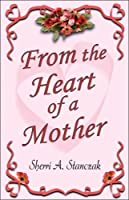 From the Heart of a Mother