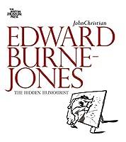 Edward Burne-Jones: The Hidden Humorist