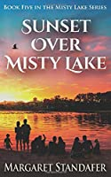 Sunset Over Misty Lake: Book Five in the Misty Lake Series