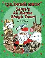 Santa's All Alaska Sleigh Team Coloring Book