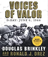 Voices of Valor: D-Day, June 6, 1944