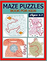 Maze Puzzles Book for Kids Ages 5-7: The Brain Game Mazes Puzzle Activity workbook for Kids with Solution Page.