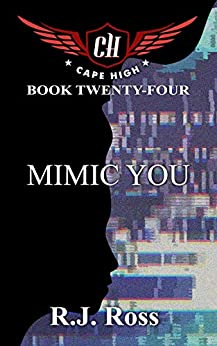 Mimic You (Cape High Series Book 24) by [Ross, R.J]