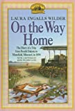 On the Way Home: The Diary of a Trip from South Dakota to Mansfield, Missouri, in 1894 (Little House (Original Series Prebound))