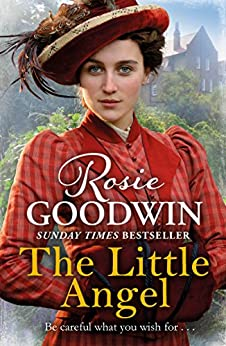 The Little Angel: A heart-warming saga from the Sunday Times bestseller by [Goodwin, Rosie]