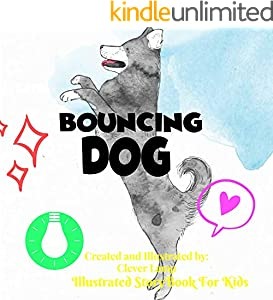 Bouncing Dog: Before Bed Children's Book- Cute story - Easy reading Illustrations -Cute Educational Adventure . (English Edition)