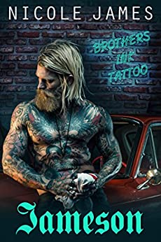JAMESON: Brothers Ink Tattoo (Brothers Ink Tattoo Series Book 1) by [James, Nicole]