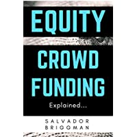 Equity Crowdfunding Explained: The Perfect Guide For Startups, Investors, and Platforms (English Edition)