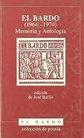 El bardo (1964-1974) : memoria y antología