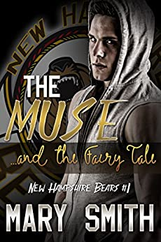 The Muse and the Fairy Tale (New Hampshire Bears Book 1) by [Smith, Mary]