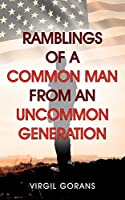 Ramblings of a Common Man from an Uncommon Generation