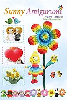 Sunny Amigurumi: Crochet Patterns (Sayjai's Amigurumi Crochet Patterns Book 4) by [Thawornsupacharoen, Sayjai]