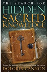 The Search for Hidden Sacred Knowledge by Dolores Cannon(2015-01-01) -
