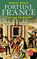 Paris Ma Bonne Ville (Fortune de France (Paperback))
