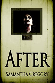 After: After Zombie Series Book 1 by [Gregory, Samantha]