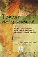 Toward Healing and Renewal: The 2012 Symposium on Sexual Abuse of Minors Held at the Pontifical Gregorian University