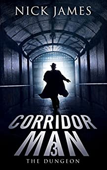 Corridor Man 3: The Dungeon by [James, Nick, Faricy, Mike]