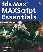 3ds Max MAXScript Essentials (Autodesk 3ds Max 9 Maxscript Essentials)