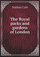 The Royal Parks and Gardens of London