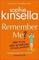Remember Me? by Sophie Kinsella(1905-06-30)