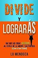 Divide y Lograras: Haz Que Las Cosas Sucedan - Al Estilo De La Mente Saltarina (Con o Sin TDAH) (Spanish Edition) [並行輸入品]