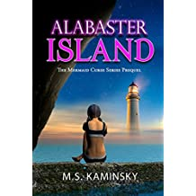 Alabaster Island: A Mermaid Curse Urban Fantasy Novel (The Mermaid Curse Book 1)
