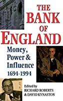 The Bank of England: Money, Power and Influence 1694-1994 by Unknown(1995-07-27)