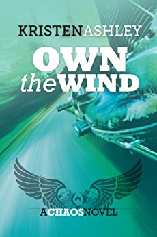 Own the Wind (The Chaos Series Book 1) by [Ashley, Kristen]
