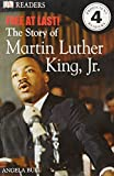 Free At Last: The Story of Martin Luther King, Jr. (DK Readers Level 4)