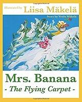 Mrs. Banana - The Flying Carpet