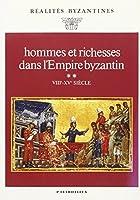 Hommes et richesses dans l'empire byzantin t.2