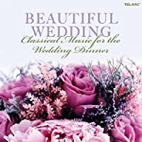Beautiful Weddings: Classical Music for Wedding