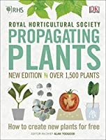 RHS Propagating Plants: How to Create New Plants For Free