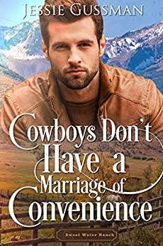 Cowboys Don't Have a Marriage of Convenience (Sweet Water Ranch Billionaire Cowboys Book 5) by [Gussman, Jessie]