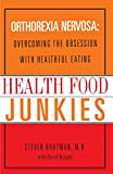Health Food Junkies: The Rise of Orthorexia Nervosa - the Health Food Eating Disorder