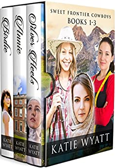 Box Set Sweet Frontier Cowboys Novels 1-3 (Sweet Frontier Cowboys Collection Book 1) by [Wyatt, Katie]