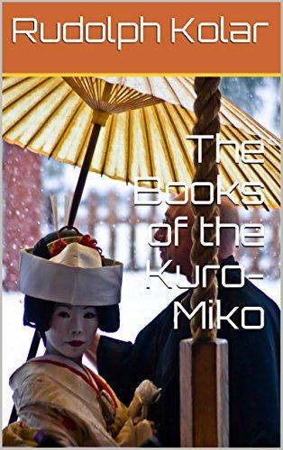 [Kolar, Rudolph]のThe Books of the Kuro-Miko (1) (English Edition)