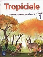 Tropiciele 3 Przyroda Karty cwiczen Czesc 1