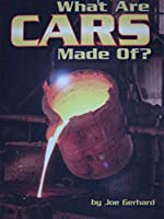What Are Cars Made Of?, Independent Book Challenge Level 6 Chapter 11: Houghton Mifflin Science California (Hm Science 2006)
