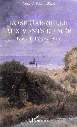 Rose-Gabrielle aux vents de mer 1, 1797-1877