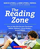 The Reading Zone, Second Edition: How to Help Kids Become Skilled, Passionate, Habitual, Critical Readers